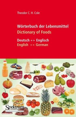 Worterbuch der Lebensmittel - Dictionary of Foods