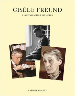 Gisele Freund: Photographs and Memoirs