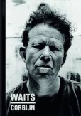 Book Cover Image. Title: Waits/Corbijn:  '77-'11, Author: Jim Jarmusch