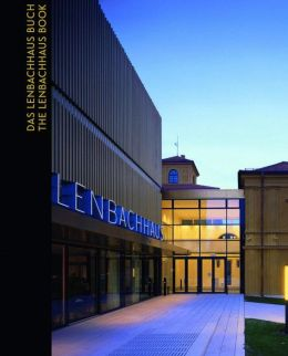 The Lenbachhaus Book: History, Architecture, Collections
