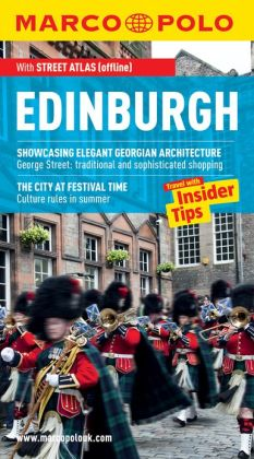 Edinburgh Marco Polo Travel Guide: The best guide to Edinburgh's attractions, accommodation, nightlife and much more