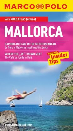 Mallorca Marco Polo Travel Guide: The best guide to Alcúdia, Magaluf, Palma and much more