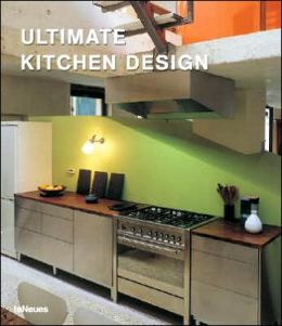 Ultimate kitchen design by teneues 9783832790561 Ultimate kitchen designs