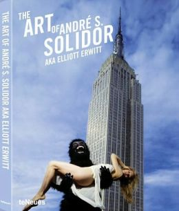 The Art of Andre S. Solidor a.k.a. Elliott Erwitt