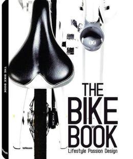 The Bike Book: Passion, Lifestyle, Design