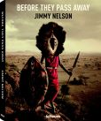 Book Cover Image. Title: Before They Pass Away, Author: Jimmy Nelson