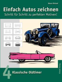 Einfach Autos zeichnen - Schritt für Schritt zu perfekten Motiven! (German Edition) Vasco Kintzel