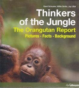 Thinkers of the Jungle: The Orangutan Report