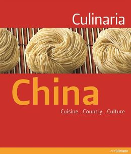 Culinaria China: Country. Cuisine. Culture.