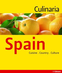 Culinaria Spain: Country. Cuisine. Culture