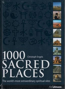 1000 Sacred Places: A World Travel To Religious And Spiritual Sites