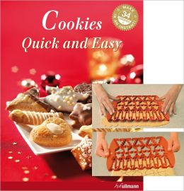 Cookies Quick and Easy: 34 Cookies in One Go & No Scrap Dough