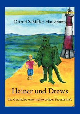 Heiner und Drews- Die Geschichte einer merkw?rdigen Freundschaft