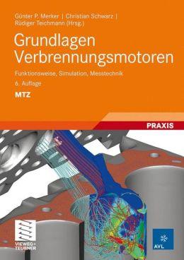 Grundlagen Verbrennungsmotoren: Funktionsweise, Simulation, Messtechnik