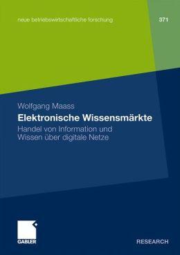 Elektronische Wissensmärkte: Handel von Information und Wissen über digitale Netze