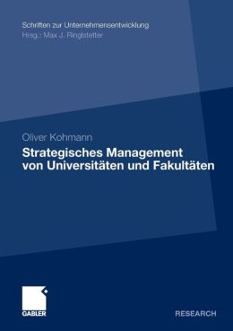 Strategisches Management von Universitaten und Fakultaten