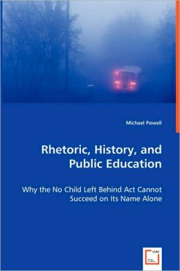 Rhetoric, History, and Public Education
