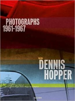 Dennis Hopper: Photographs, 1961-1967