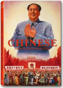 Chinese Propaganda Posters: From the Collection of Michael Wolf