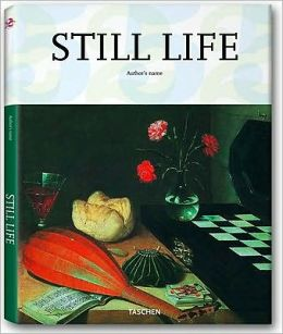 Still Life: Still Life Painting in the Early Modern Period