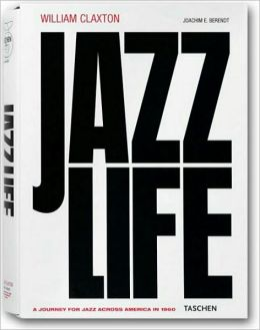 William Claxton: Jazzlife: CD Edition