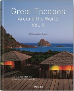 Great Escapes Around the World, Volume 2: Europe, Africa, Asia, South America, North America