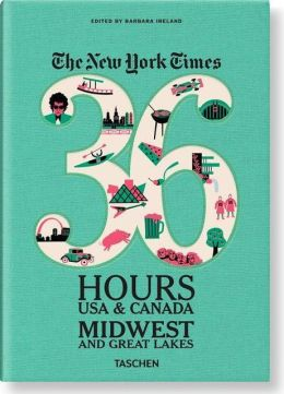 The New York Times, 36 Hours USA & Canada: Midwest & Great Lakes