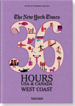 The New York Times, 36 Hours USA & Canada: West Coast