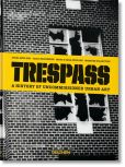 Book Cover Image. Title: Trespass:  A History of Uncommissioned Urban Art, Author: Carlo McCormick