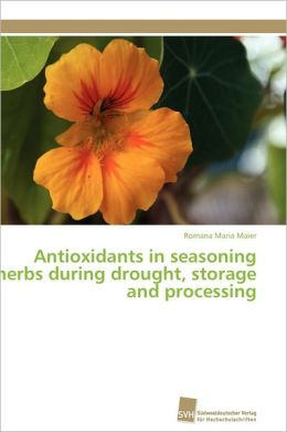Antioxidants In Seasoning Herbs During Drought, Storage And Processing