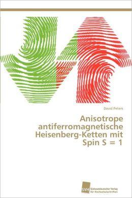 Anisotrope Antiferromagnetische Heisenberg-Ketten Mit Spin S = 1