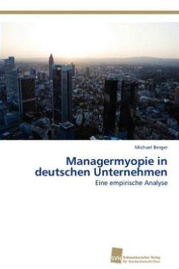 Managermyopie in Deutschen Unternehmen