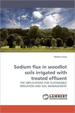 Sodium Flux In Woodlot Soils Irrigated With Treated Effluent