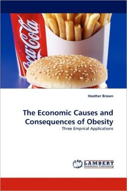 The Economic Causes and Consequences of Obesity