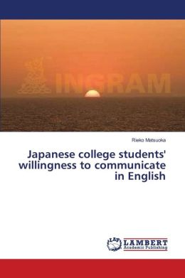 Japanese College Students' Willingness To Communicate In English