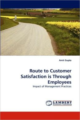 Route to Customer Satisfaction is Through Employees