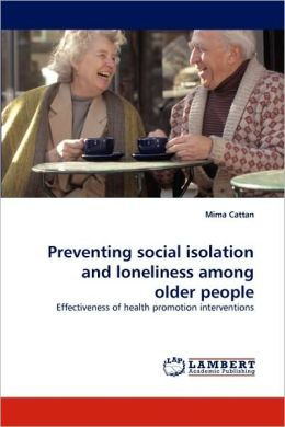 Preventing Social Isolation and Loneliness Among Older People