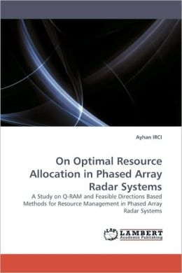 On Optimal Resource Allocation in Phased Array Radar Systems
