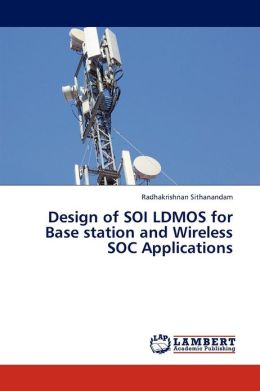 Design of SOI LDMOS for Base station and Wireless SOC Applications