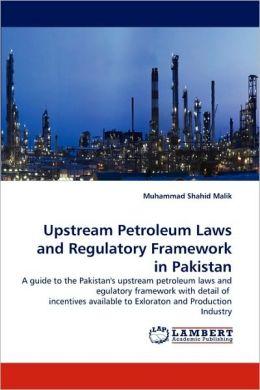 Upstream Petroleum Laws and Regulatory Framework in Pakistan