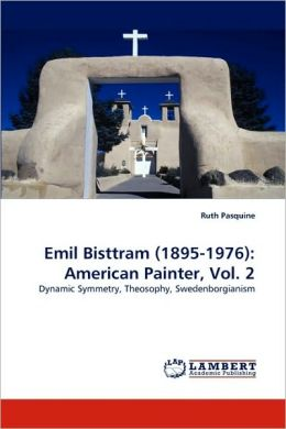 Emil Bisttram (1895-1976): American Painter, Vol. 2