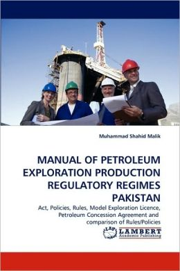 Manual Of Petroleum Exploration Production Regulatory Regimes Pakistan