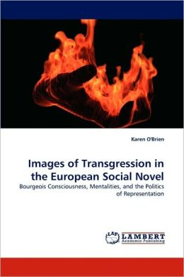 Images of Transgression in the European Social Novel