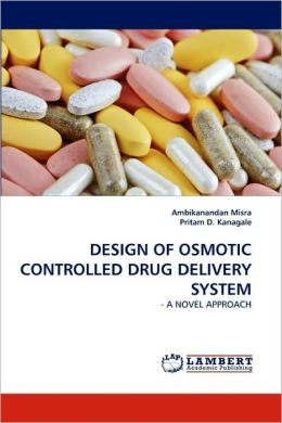Design of Osmotic Controlled Drug Delivery System