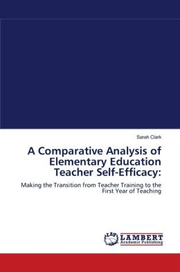 A Comparative Analysis Of Elementary Education Teacher Self-Efficacy
