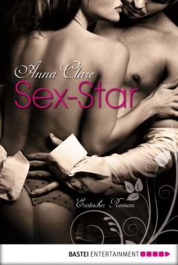 Sex-Star: Erotischer Roman
