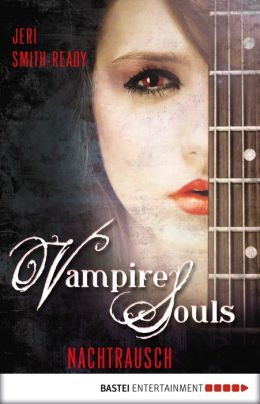 VAMPIRE SOULS - Nachtrausch: Roman