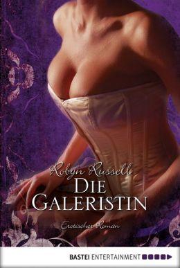 Die Galeristin: Erotischer Roman