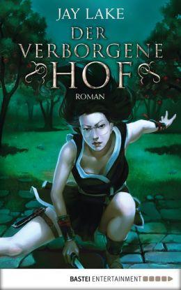 Der verborgene Hof: Roman