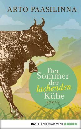 Der Sommer der lachenden Kühe: Roman